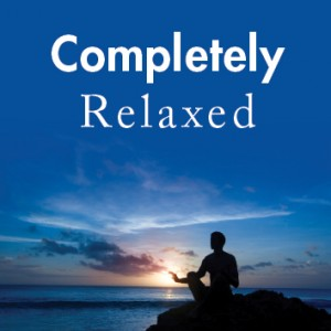 Completely Relaxed Meditation