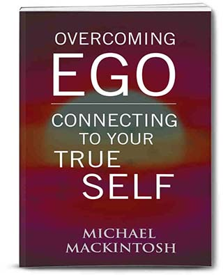 Overcoming Ego Connecting to your True Self